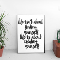 printable art,life and style,create art,home decor,wall decor,dorm decor,instant,black and white,life motto,inspirational,finding yourself