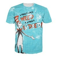 A Friend with Weed Is A Friend Indeed T-Shirt