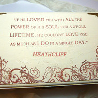 """Wuthering Heights Jewelry Box """"If he loved you...""""  Heathcliff, Recycle Book Page, Keepsake Box"""