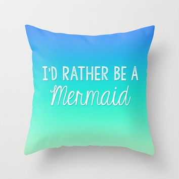 Throw Pillow Decorative Pillow Case I'd Rather Be a Mermaid Gradient Blue Teal Turquoise Mint Ombre  Decor Made to Order Home Decor