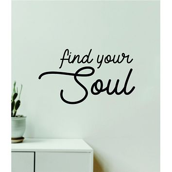 Find Your Soul Quote Wall Decal Sticker Vinyl Art Decor Bedroom Room Girls Inspirational Trendy Yoga Meditate Buddha Namaste