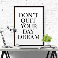 INSPIRATIONAL QUOTE Bedroom Decor Dream Minimal Poster inspirational print art home decor inspiration typography don't quit your day dream