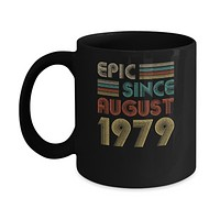 Epic Since August 1979 41th Birthday Gift 41 Yrs Old