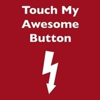Touch My Awesome Button