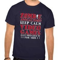 Funny T shirt for Video Gamers Zombie Apocalypse