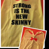 Strong is the New Skinny Work-out Tank Top
