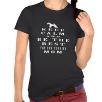 Keep calm and be the best Toy Fox Terrier mom