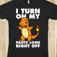 I Turn On My Charmander Pants Come Right Off