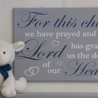 For this Child We Have Prayed and the Lord has granted us the desires of our Hearts - 1 Samuel 1:27 Navy and Gray Sign Nursery Decor