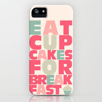 Eat Cupcakes for Breakfast iPhone Case by Bedelia June | Society6