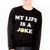 MY LIFE IS A JOKE Unisex Crew Neck Sweatshirt