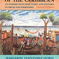 Creole Religions of the Caribbean Religion, Race, and Ethnicity 2