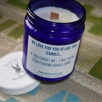 "Scented Soy Candle - 9oz - Politically Incorrect: ""My Love For You..."""