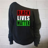Black Lives Matter Off-The-Shoulder Wideneck Sweatshirt
