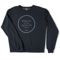 Born to Lose Crew Neck