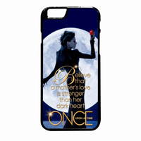 Once Upon A Time Regina Evil Queen Believe iPhone 6 Plus case