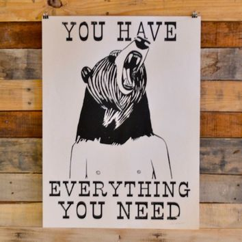 Deedee Cheriel Bear You Have Everything You Need print : Hemingway and...