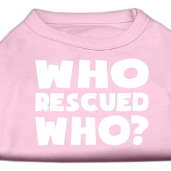 Who Rescued Who Screen Print Shirt Light Pink XL (16)