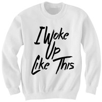 I WOKE UP LIKE THIS SWEATSHIRT BEYONCE SHIRT FLAWLESS SHIRT COOL SHIRTS HIPSTER CLOTHES GIFTS FOR TEENS BIRTHDAY GIFTS CHRISTMAS GIFTS