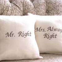 Mr Right and Mrs Always Right Linen Pillow by YellowBugBoutique
