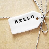 Gift tag ceramic word Hello - handmade clay decoration gift tag and black white baker twine
