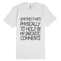 Sarcastic Comments-Unisex White T-Shirt