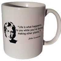 """John Lennon """"Life is what happens to you while you're busy making other plans"""" quote 11 oz coffee tea mug"""