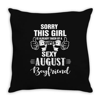 sorry this girl is already taken by a super sexy august boyfriend Throw Pillow