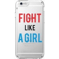 Hard Plastic Transparent Case for iPhone 6 / 6S - Fight Like A Girl - Girl Power - Swag - Hipster - Sassy