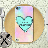 Future Mrs. Espinosa Pink Pastel Tumblr Candy Heart Cute Custom Rubber Case iPod 5th Generation and Plastic Case For The iPod 4th Generation