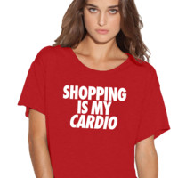 Shopping is my cardio Boxy Flowy ladies Tshirt