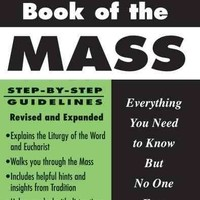The How-to Book of the Mass: Everything You Need to Know but No One Ever Taught You (The How-to Book of)