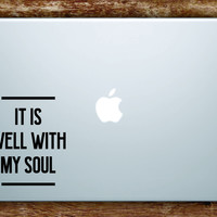 It Is Well With My Soul Laptop Apple Macbook Quote Wall Decal Sticker Art Vinyl Inspirational
