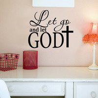 Let Go and Let God... With Cross Vinyl Wall Decal Sticker Art