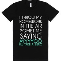 I Throw My Homework In The Air-Female Black T-Shirt