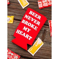 Beer Never Broke My Heart Koozie