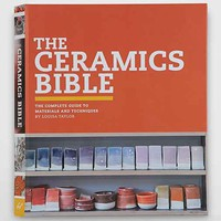 The Ceramics Bible: The Complete Guide To Materials And Techniques By Louisa Taylor - Assorted One