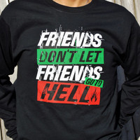 Supernatural Shirt. Friends Don't Let Friends Go To Hell. Short Sleeved T-Shirt. Customize To Size And Color.