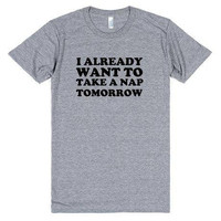 I Already Want to Take a Nap Tomorrow Funny Lazy Tee Shirt