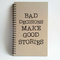 Bad decisions make good stories, 5x8 writing journal, custom spiral notebook, personalized brown kraft memory book, small sketchbook