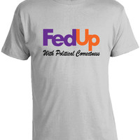 Conservative Shirts - Fedup with Political Correctness