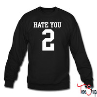 Hate You 2 Jersey crewneck sweatshirt