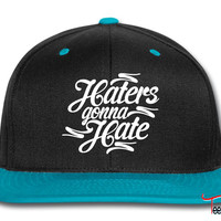 Haters Gonna Hate this Snapback