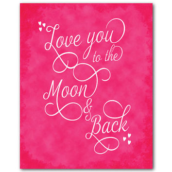 Love you to the moon and back - Nursery Kids Wall Art - typograpy print - word art - Kid's Room Decor - Chalkboard look