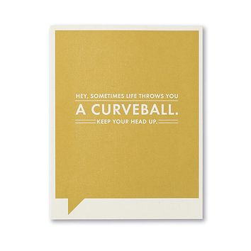 Just Funny Greeting Card - Hey, Sometimes Life Throws You A Curveball
