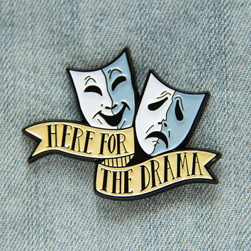 """Here for the Drama"" Theater Masks Enamel Pin"