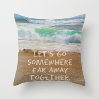 Let's Go Somewhere Far Away Together Throw Pillow by Josrick   Society6