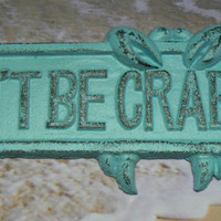 Don't Be Crabby Sign Wall Decor Beach Blue Distressed Cottage Chic Nautical Plaque Crab Peeking Over Dont Be Crabby Phrase