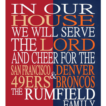 A House Divided - San Francisco 49ers & Denver Broncos personalized family poster Christian gift sports art -multiple sizes