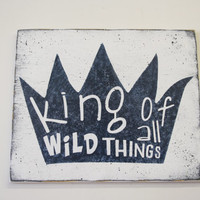 King Of All Wild Things Wood Sign Boys Nursery Sign Nursery Wall Art Where The Wild Things Are Nursery Decor Baby Shower Gift Handmade